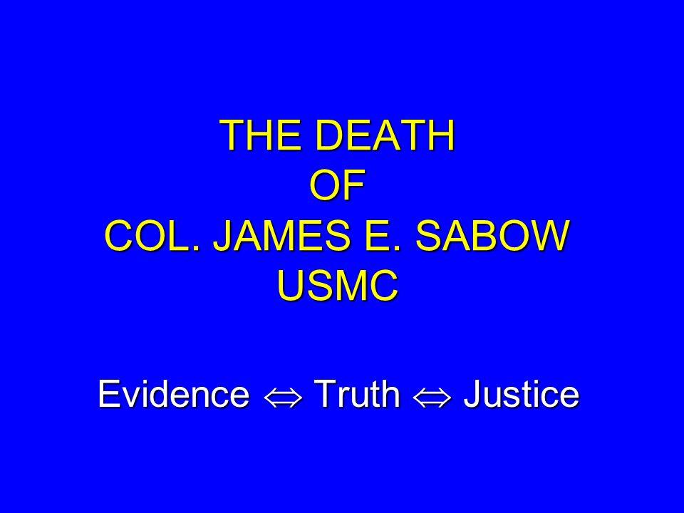 THE DEATH OF COL. JAMES E. SABOW USMC