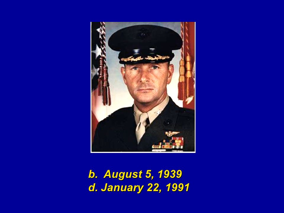 b. August 5, 1939 d. January 22, 1991