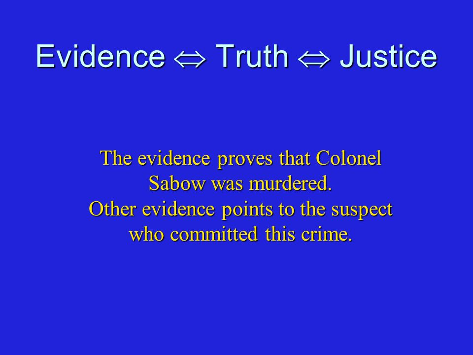 Evidence  Truth  Justice