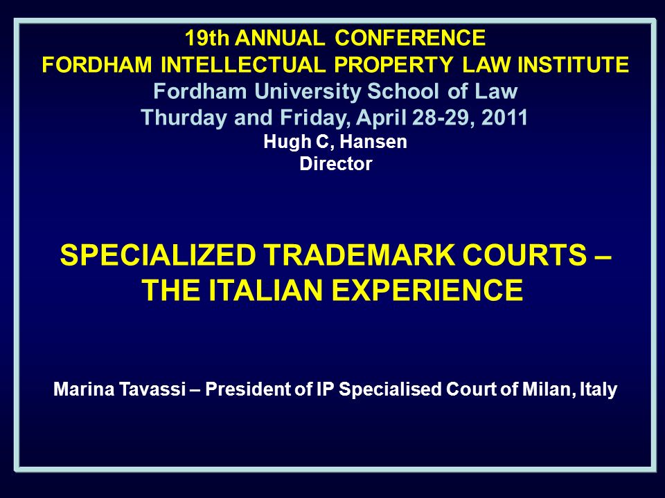 SPECIALIZED TRADEMARK COURTS – THE ITALIAN EXPERIENCE