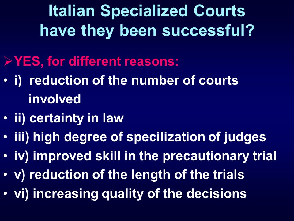 Italian Specialized Courts have they been successful