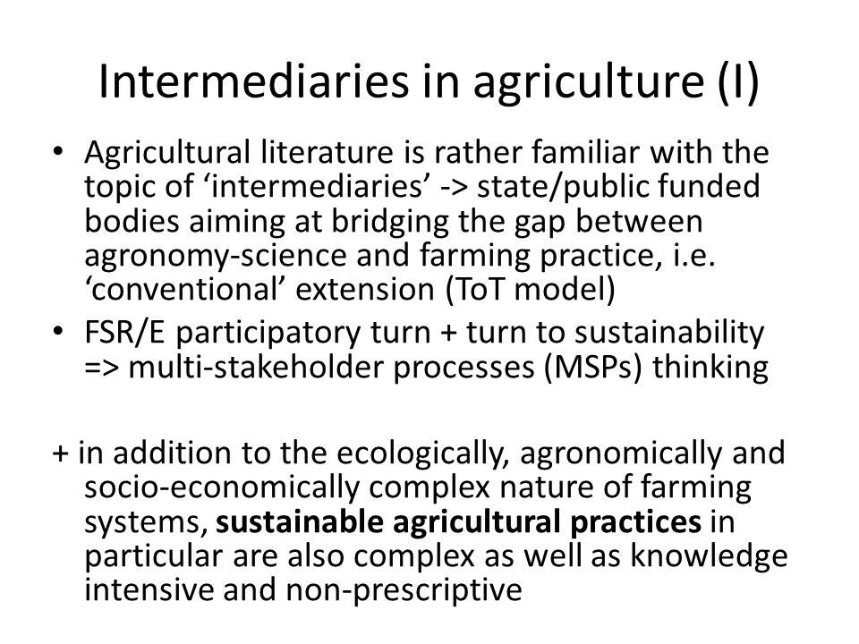 Intermediaries in agriculture (I)