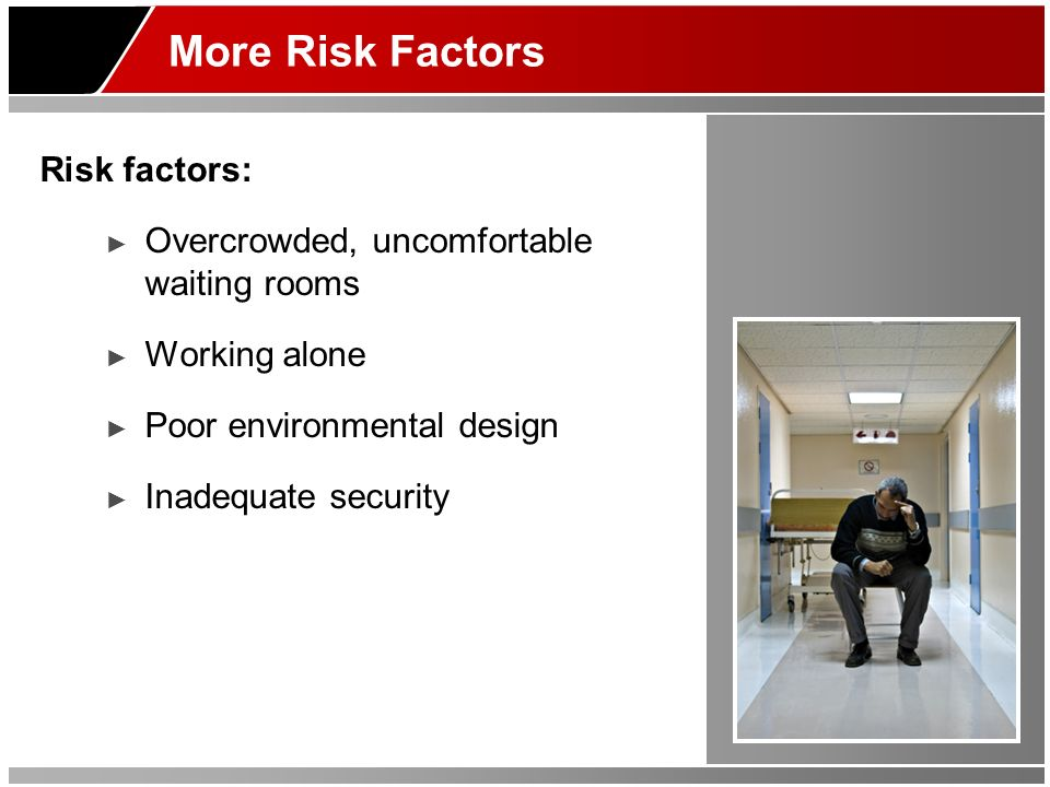 More Risk Factors Risk factors:
