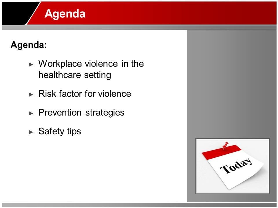 Agenda Agenda: Workplace violence in the healthcare setting