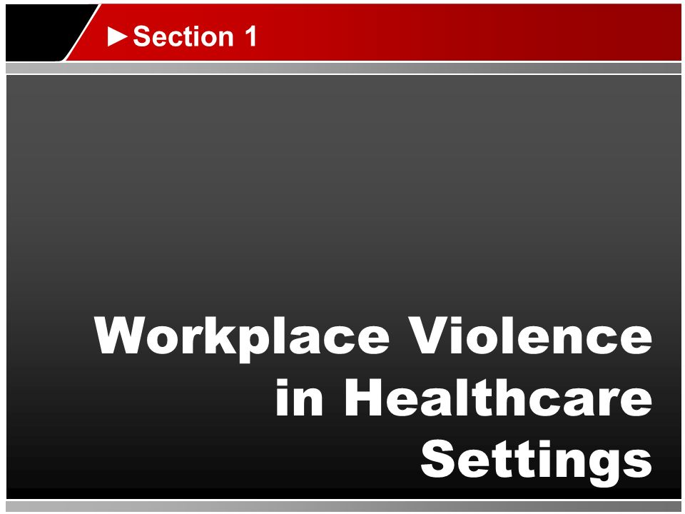 Workplace Violence in Healthcare Settings