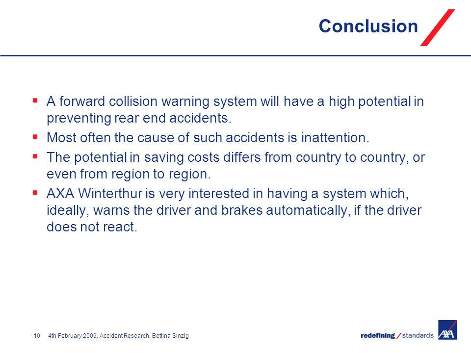 Conclusion A forward collision warning system will have a high potential in preventing rear end accidents.