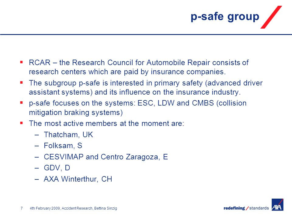 p-safe group RCAR – the Research Council for Automobile Repair consists of research centers which are paid by insurance companies.