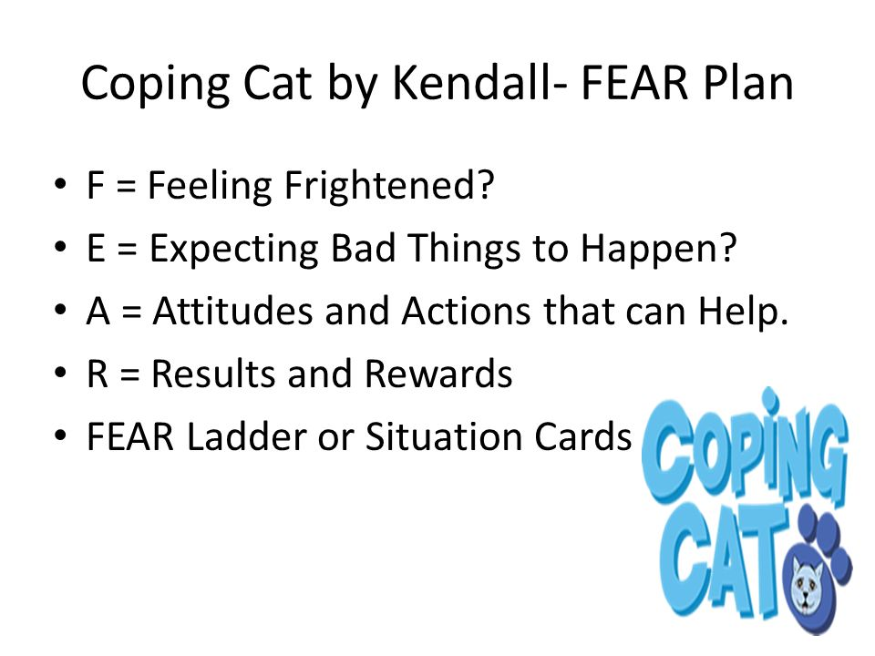 Coping Cat by Kendall- FEAR Plan