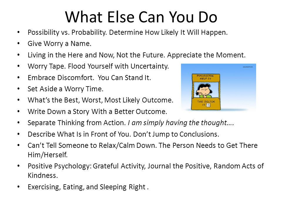 What Else Can You Do Possibility vs. Probability. Determine How Likely It Will Happen. Give Worry a Name.