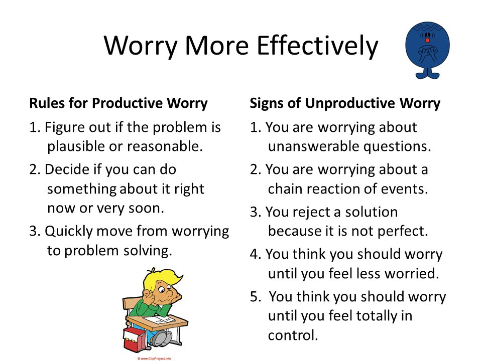Worry More Effectively