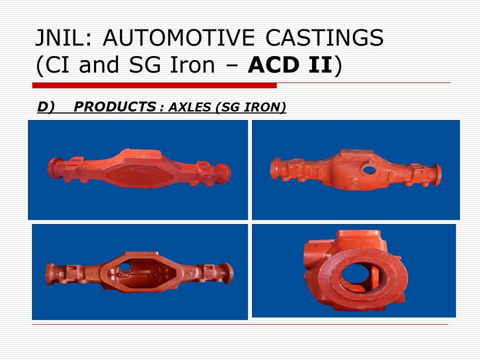 JNIL: AUTOMOTIVE CASTINGS (CI and SG Iron – ACD II)