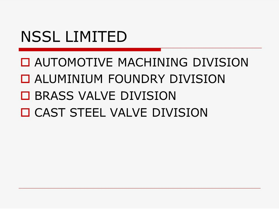 NSSL LIMITED AUTOMOTIVE MACHINING DIVISION ALUMINIUM FOUNDRY DIVISION