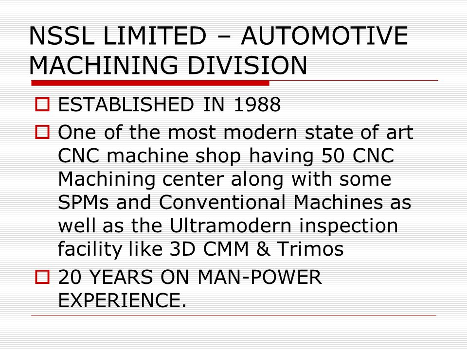 NSSL LIMITED – AUTOMOTIVE MACHINING DIVISION