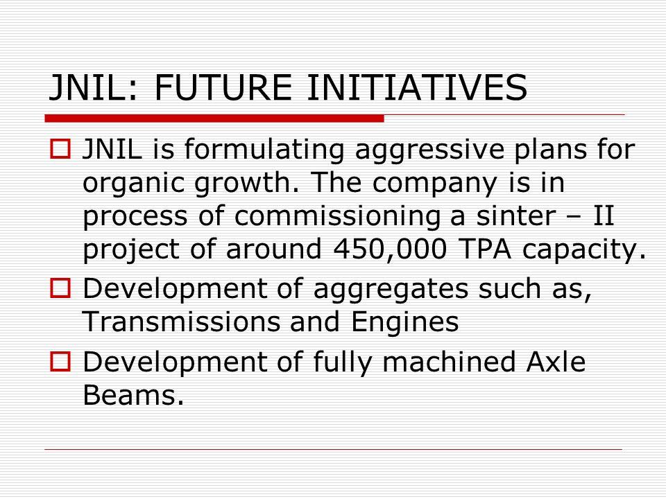 JNIL: FUTURE INITIATIVES