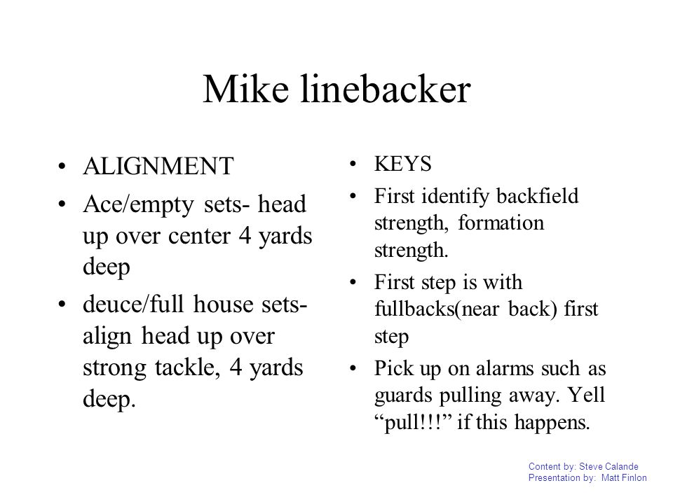 Mike linebacker ALIGNMENT