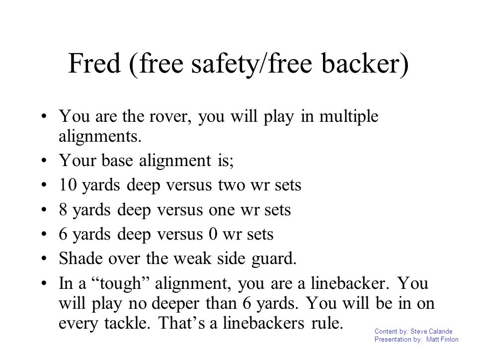 Fred (free safety/free backer)