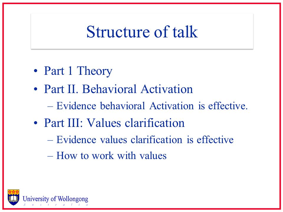 Structure of talk Part 1 Theory Part II. Behavioral Activation