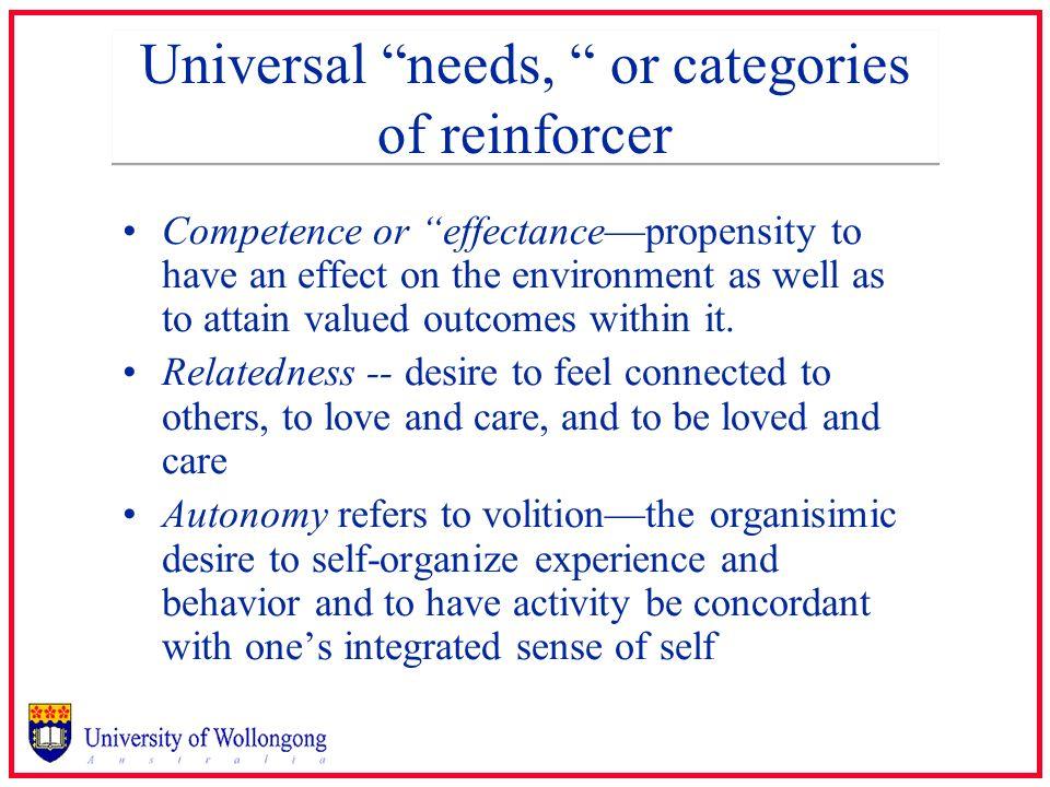 Universal needs, or categories of reinforcer