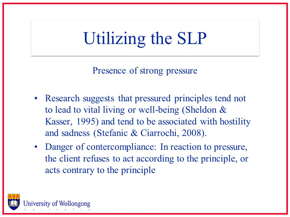 Presence of strong pressure