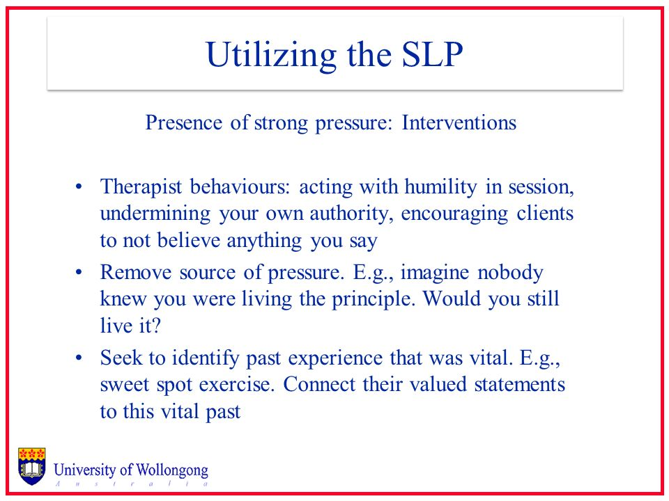 Presence of strong pressure: Interventions