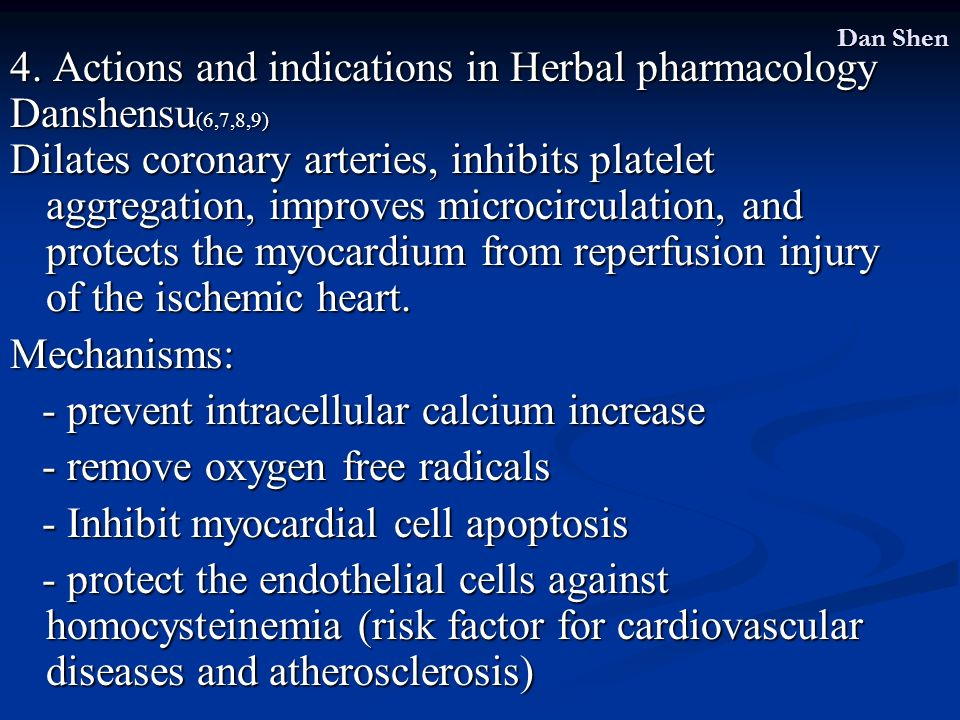 4. Actions and indications in Herbal pharmacology Danshensu(6,7,8,9)