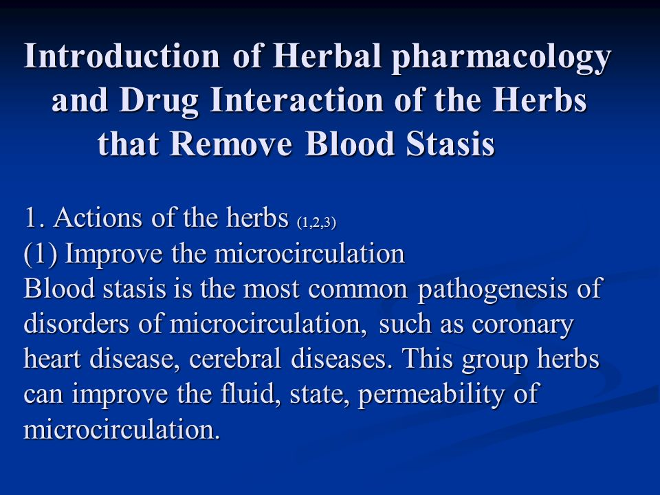 Introduction of Herbal pharmacology and Drug Interaction of the Herbs that Remove Blood Stasis 1.