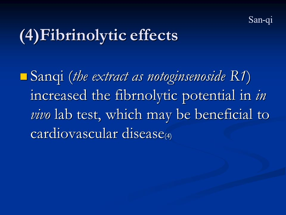 (4)Fibrinolytic effects
