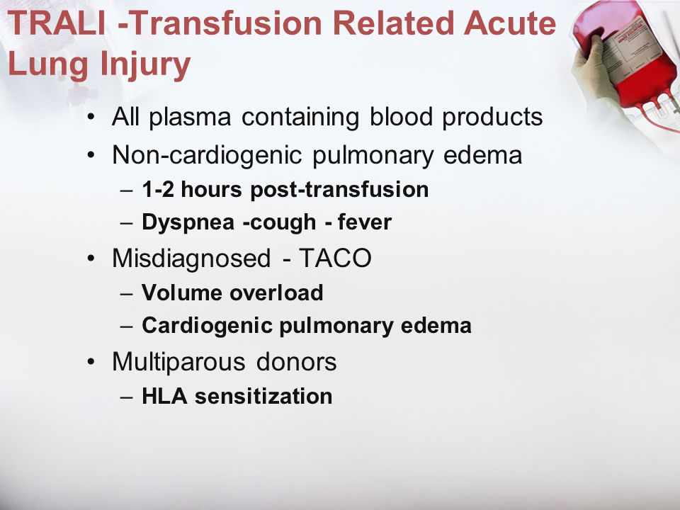 TRALI -Transfusion Related Acute Lung Injury