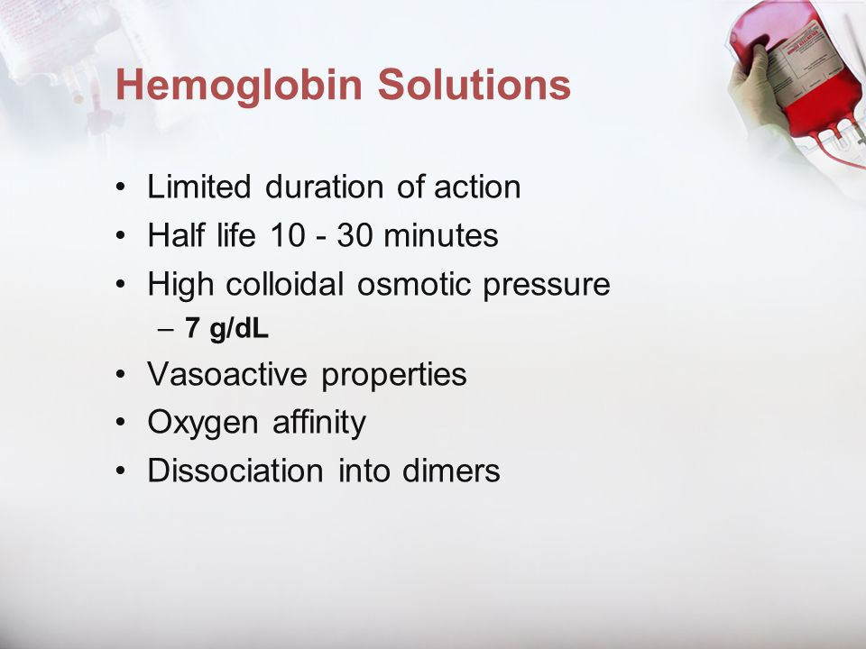Hemoglobin Solutions Limited duration of action
