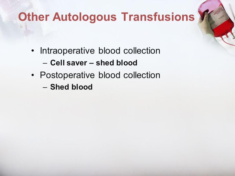 Other Autologous Transfusions