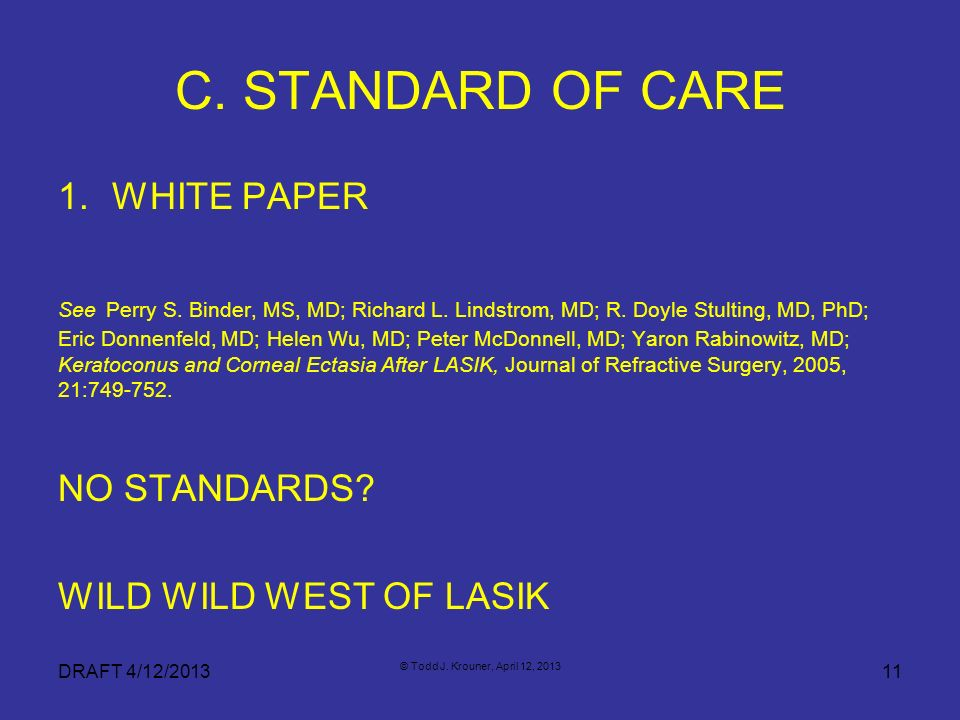 C. STANDARD OF CARE WHITE PAPER NO STANDARDS WILD WILD WEST OF LASIK
