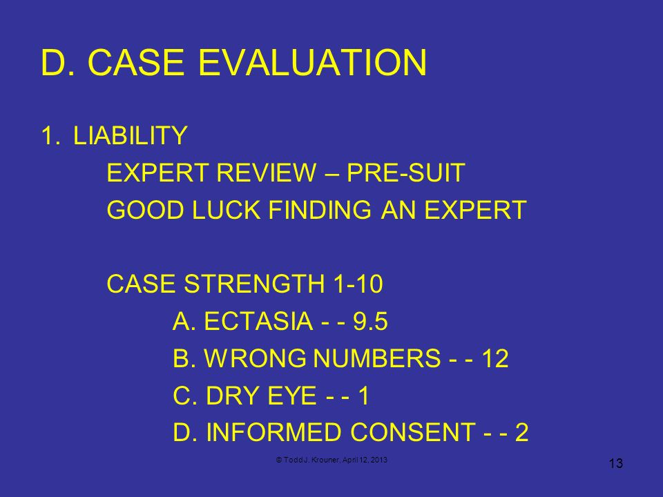 D. CASE EVALUATION LIABILITY EXPERT REVIEW – PRE-SUIT
