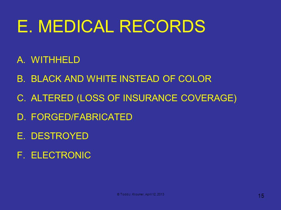 E. MEDICAL RECORDS WITHHELD BLACK AND WHITE INSTEAD OF COLOR