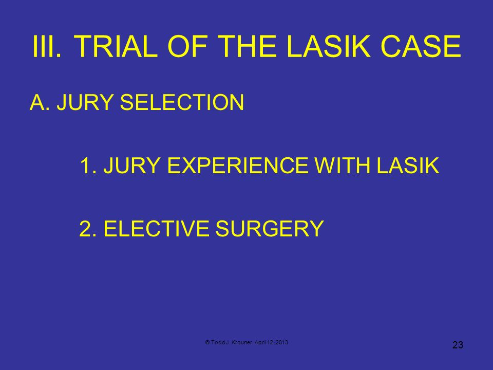 III. TRIAL OF THE LASIK CASE