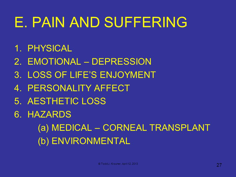 E. PAIN AND SUFFERING PHYSICAL EMOTIONAL – DEPRESSION