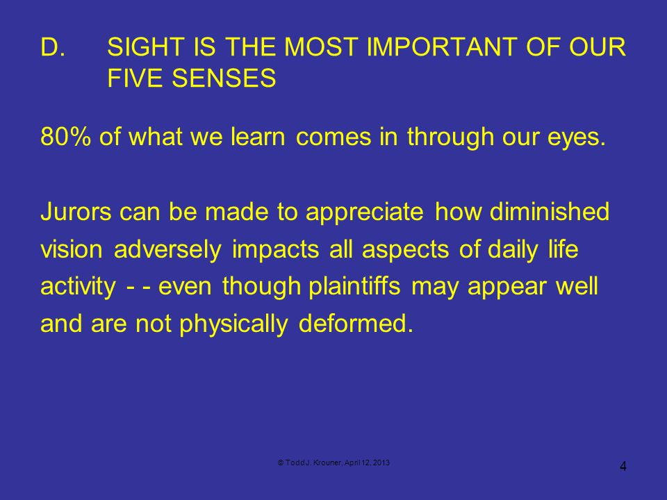 D. Sight Is The Most Important Of Our Five Senses