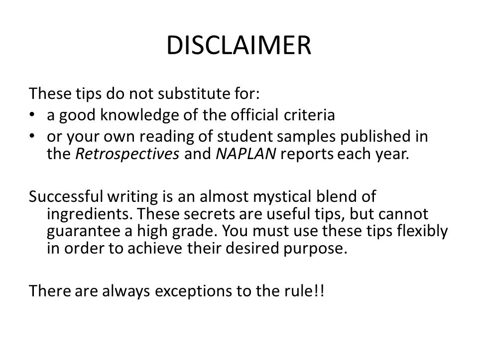 DISCLAIMER These tips do not substitute for: