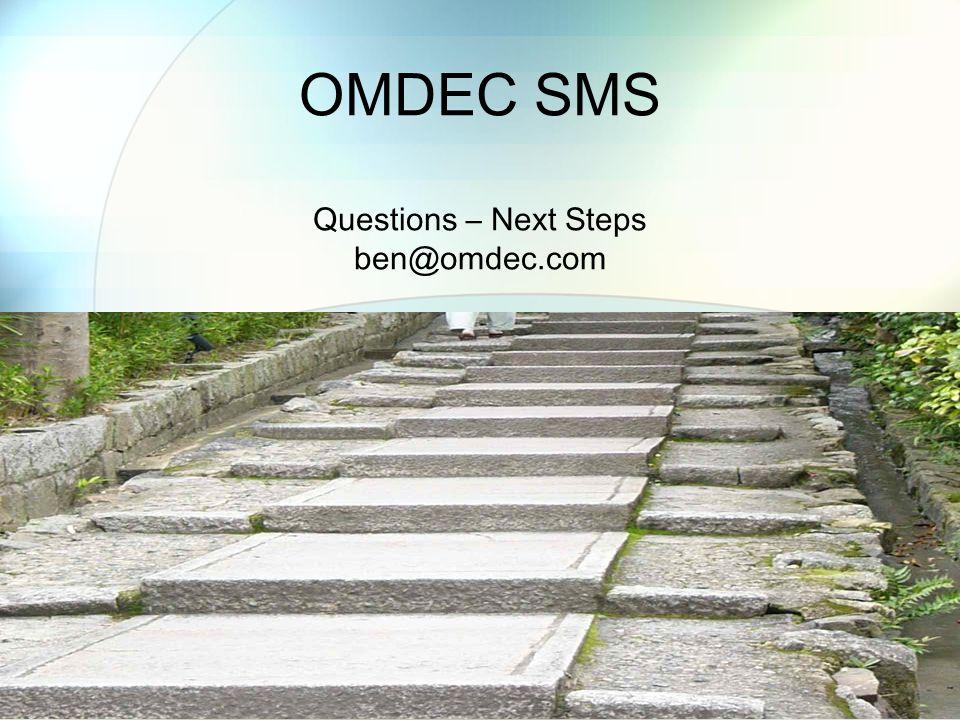 OMDEC SMS Questions – Next Steps ben@omdec.com