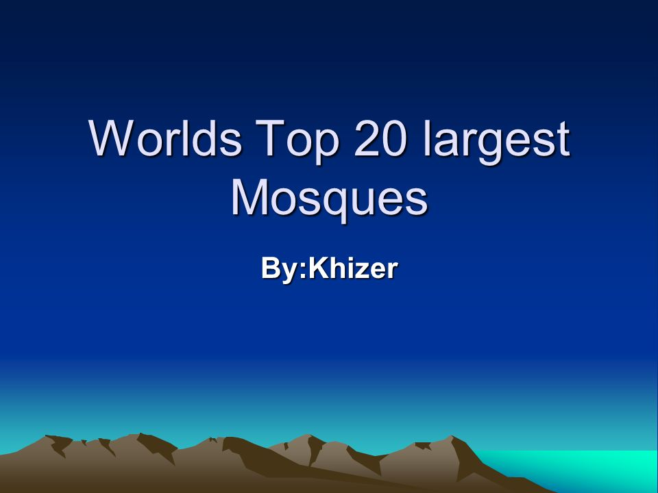 Worlds Top 20 largest Mosques