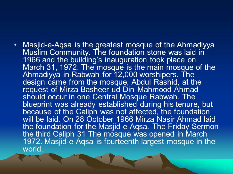 Masjid-e-Aqsa is the greatest mosque of the Ahmadiyya Muslim Community