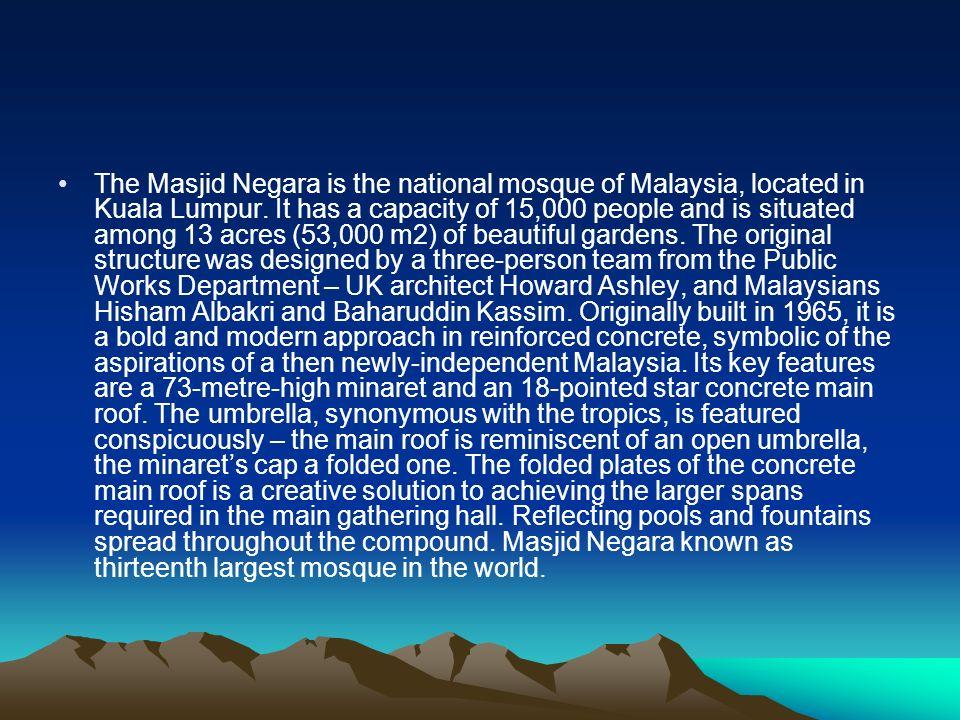 The Masjid Negara is the national mosque of Malaysia, located in Kuala Lumpur.