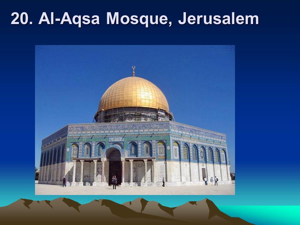 20. Al-Aqsa Mosque, Jerusalem