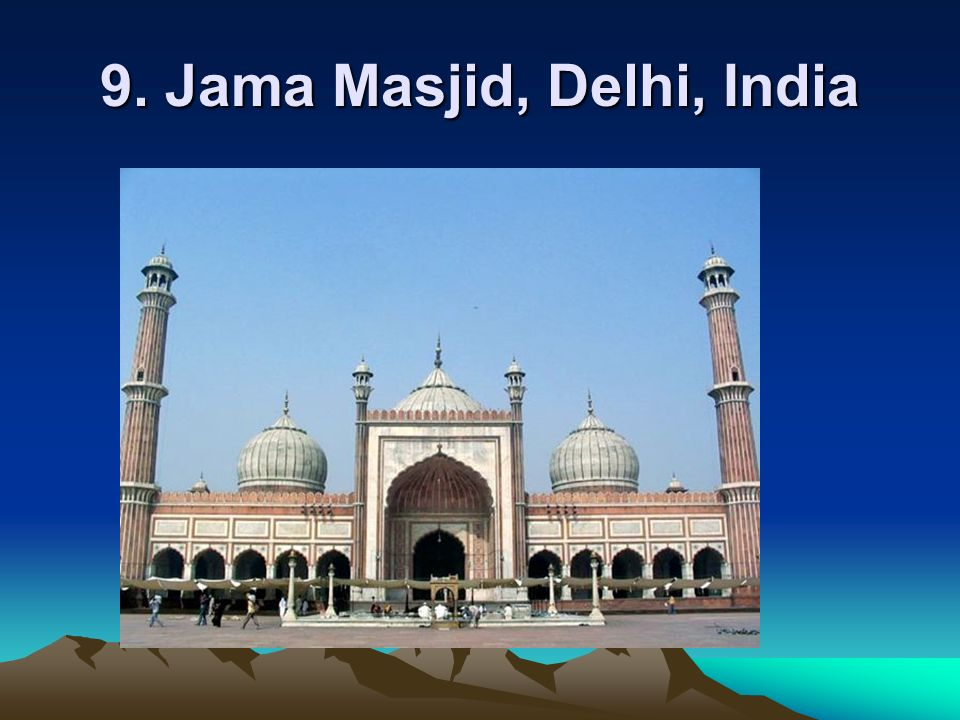 9. Jama Masjid, Delhi, India