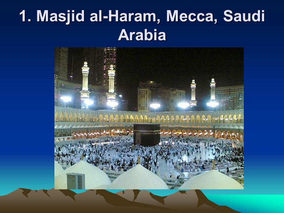 1. Masjid al-Haram, Mecca, Saudi Arabia