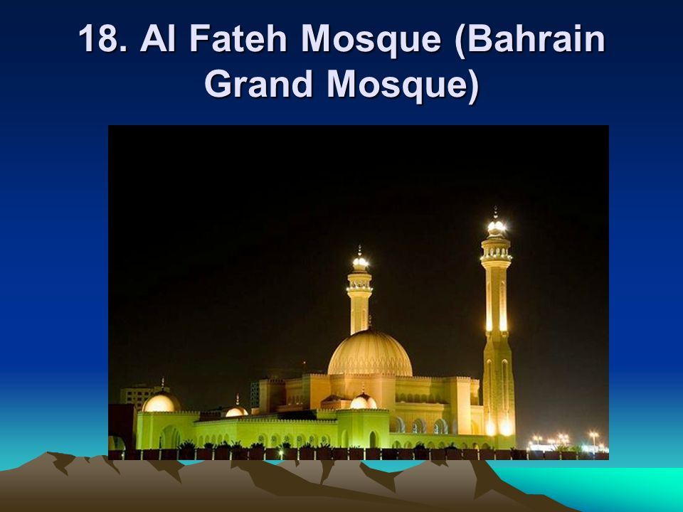 18. Al Fateh Mosque (Bahrain Grand Mosque)