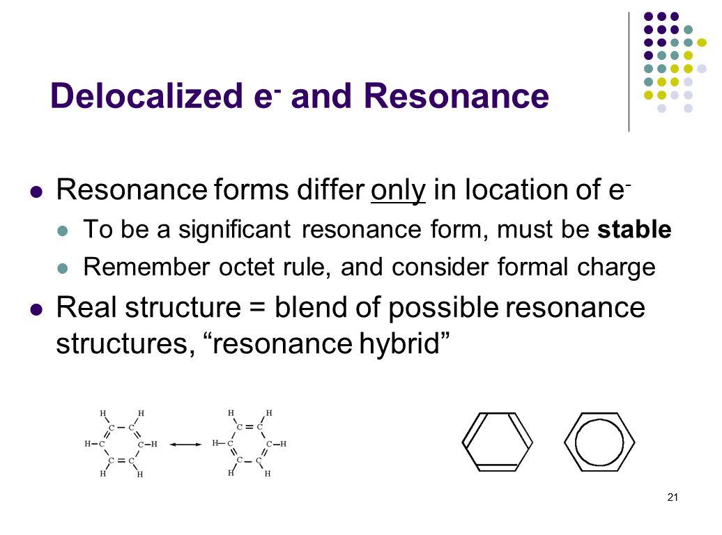 Delocalized e- and Resonance