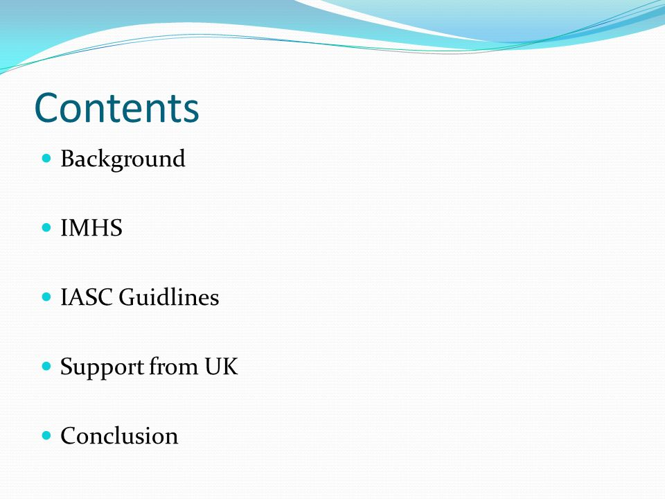 Contents Background IMHS IASC Guidlines Support from UK Conclusion