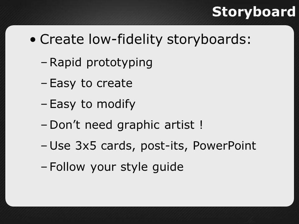 Create low-fidelity storyboards: