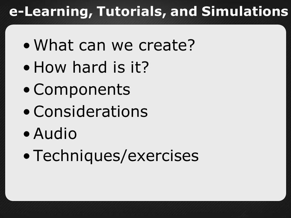 e-Learning, Tutorials, and Simulations