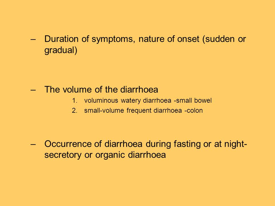 Duration of symptoms, nature of onset (sudden or gradual)